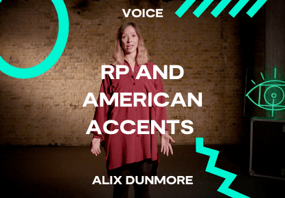 RP and American accents course with Alix Dunmore